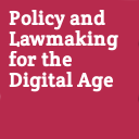 tile_Policy_and_Lawmaking_for_the_Digital_Age