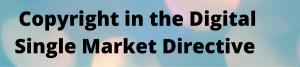 Copyright in Digital Single Market Directive